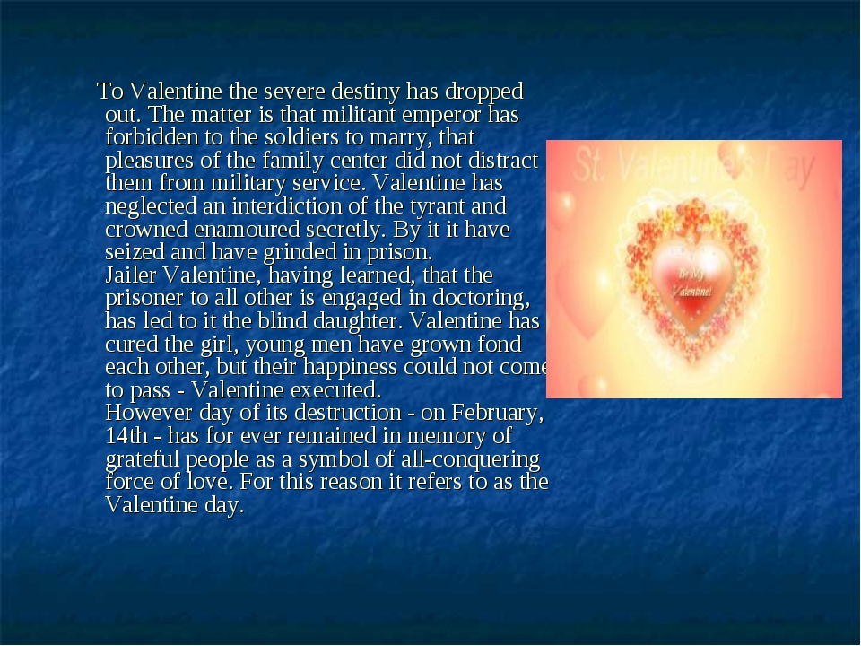 To Valentine the severe destiny has dropped out. The matter is that militant...
