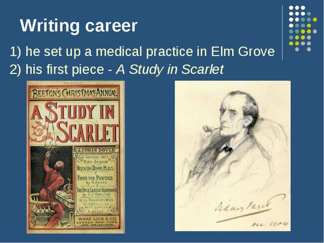 Writing career 1) he set up a medical practice in Elm Grove 2) his first piec...