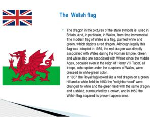 The dragon in the pictures of the state symbols is used in Britain, and, in p