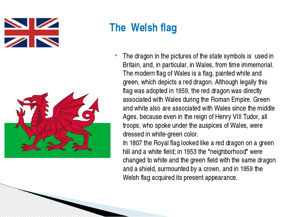 The dragon in the pictures of the state symbols is used in Britain, and, in p...