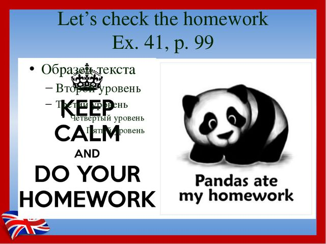 Let's check the homework Ex. 41, p. 99