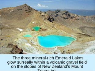 The three mineral-rich Emerald Lakes glow surreally within a volcanic gravel