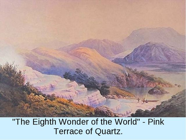 """The Eighth Wonder of the World"" - Pink Terrace of Quartz."