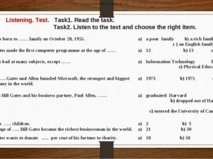 Listening. Test. Task1. Read the task. Task2. Listen to the text and choose t