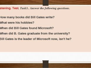 Listening. Test. Task3.. Answer the following questions. How many books did B