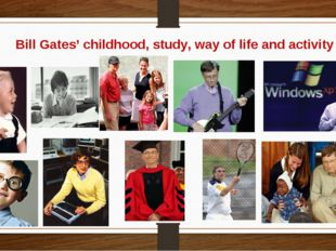 Bill Gates' childhood, study, way of life and activity