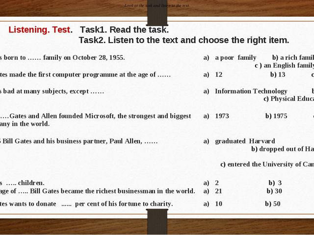 Listening. Test. Task1. Read the task. Task2. Listen to the text and choose t...