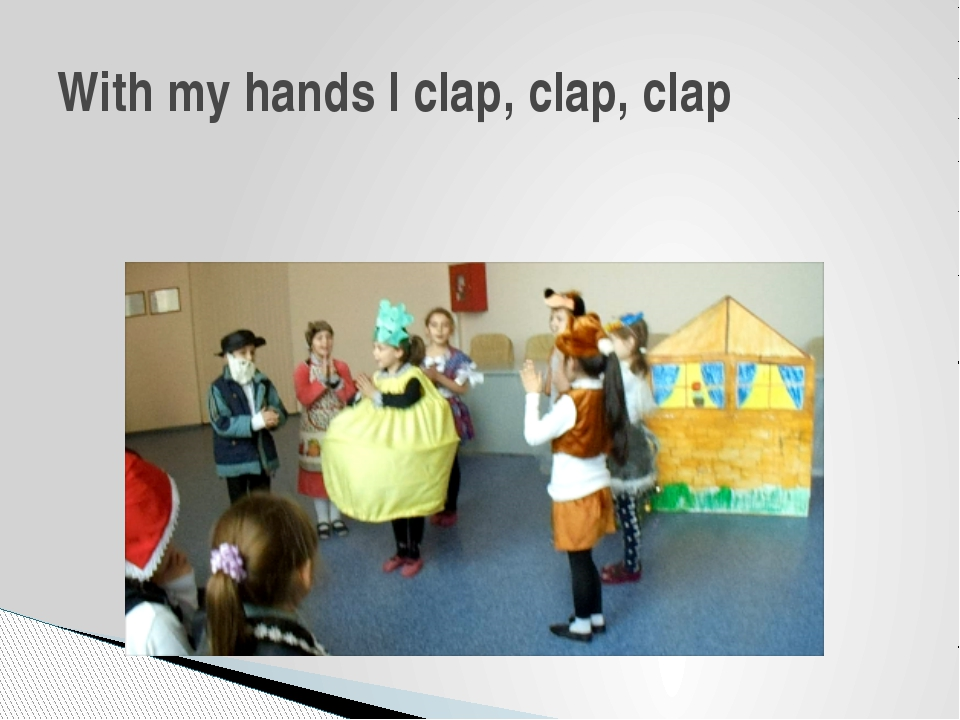 With my hands I clap, clap, clap