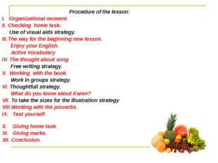 Procedure of the lesson: I. Organizational moment. II. Checking home task. U