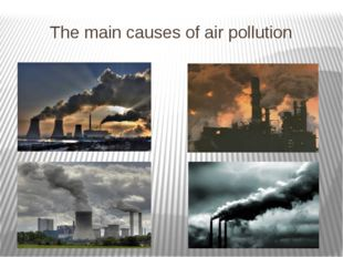 The main causes of air pollution