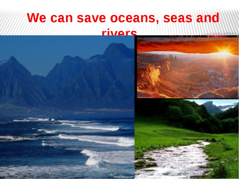 We can save oceans, seas and rivers