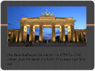 Das Brandenburger Tor wurde von 1788 bis 1791 erbaut. Das Tor ist 65,5 m brei