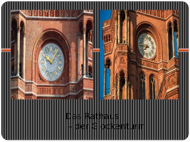 Das Rathaus – der Glockenturm