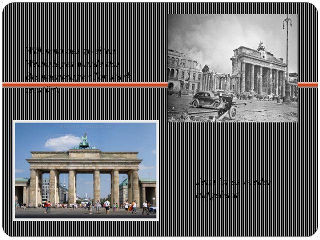 Während des zweiten Weltkrieges wurde das Brandenburger Tor stark zerstört. J...