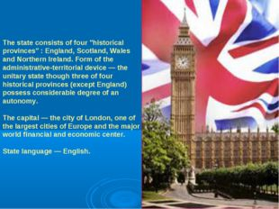 "The state consists of four ""historical provinces"" : England, Scotland, Wales"