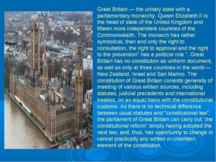 Great Britain — the unitary state with a parliamentary monarchy. Queen Elizab