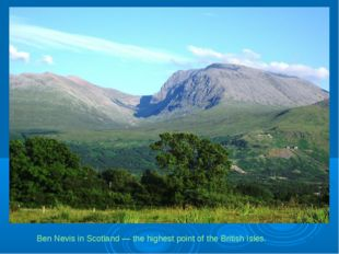 Ben Nevis in Scotland — the highest point of the British Isles.
