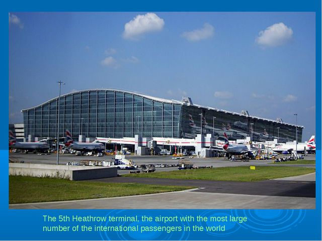 The 5th Heathrow terminal, the airport with the most large number of the inte...