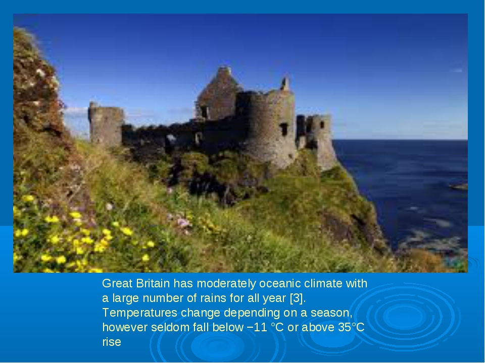 Great Britain has moderately oceanic climate with a large number of rains for...