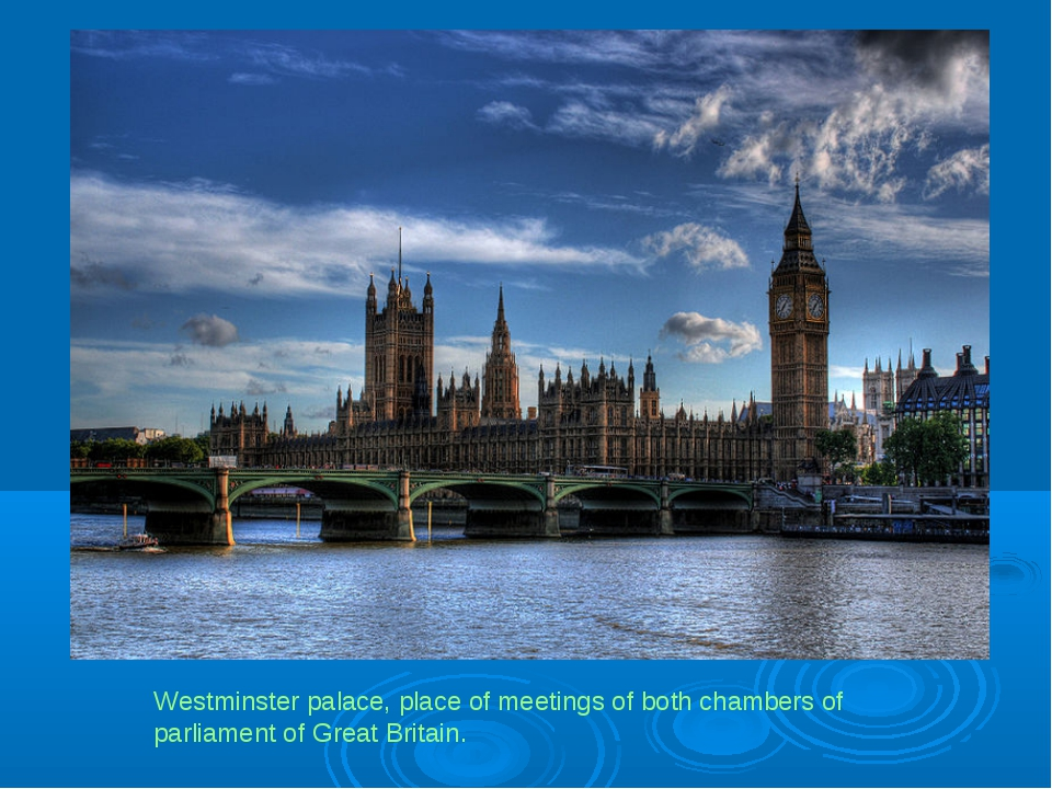 Westminster palace, place of meetings of both chambers of parliament of Great...