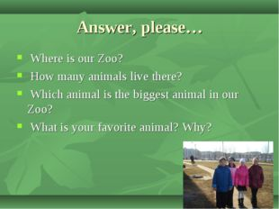 Answer, please… Where is our Zoo? How many animals live there? Which animal i