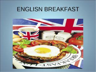 ENGLISN BREAKFAST