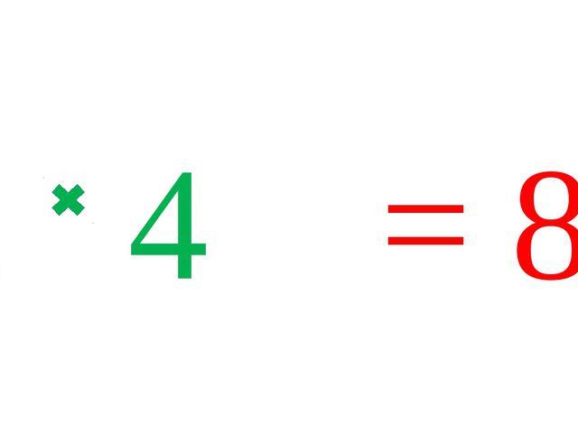 2 4 = 8