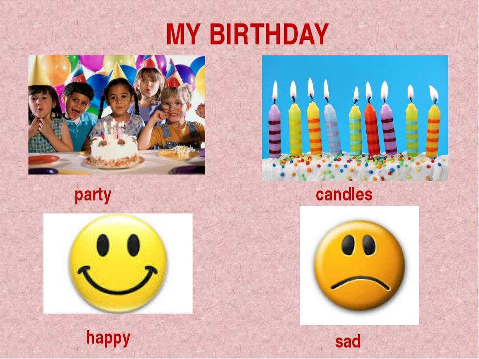 MY BIRTHDAY party sad happy candles