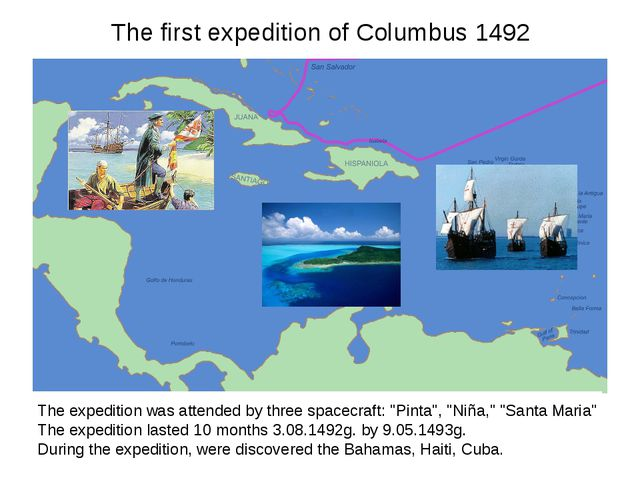 The first expedition of Columbus 1492 The expedition was attended by three sp...