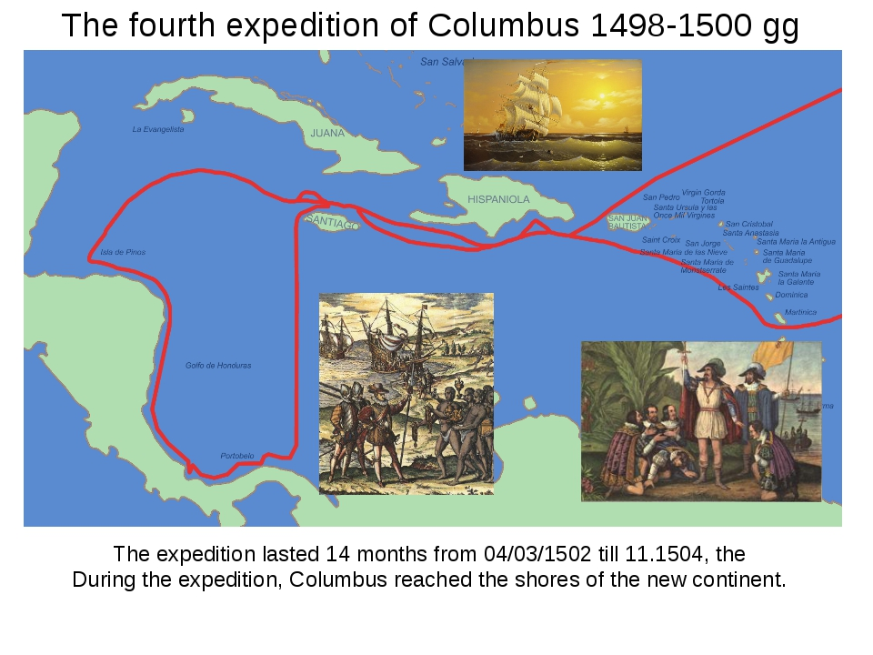 The fourth expedition of Columbus 1498-1500 gg The expedition lasted 14 month...