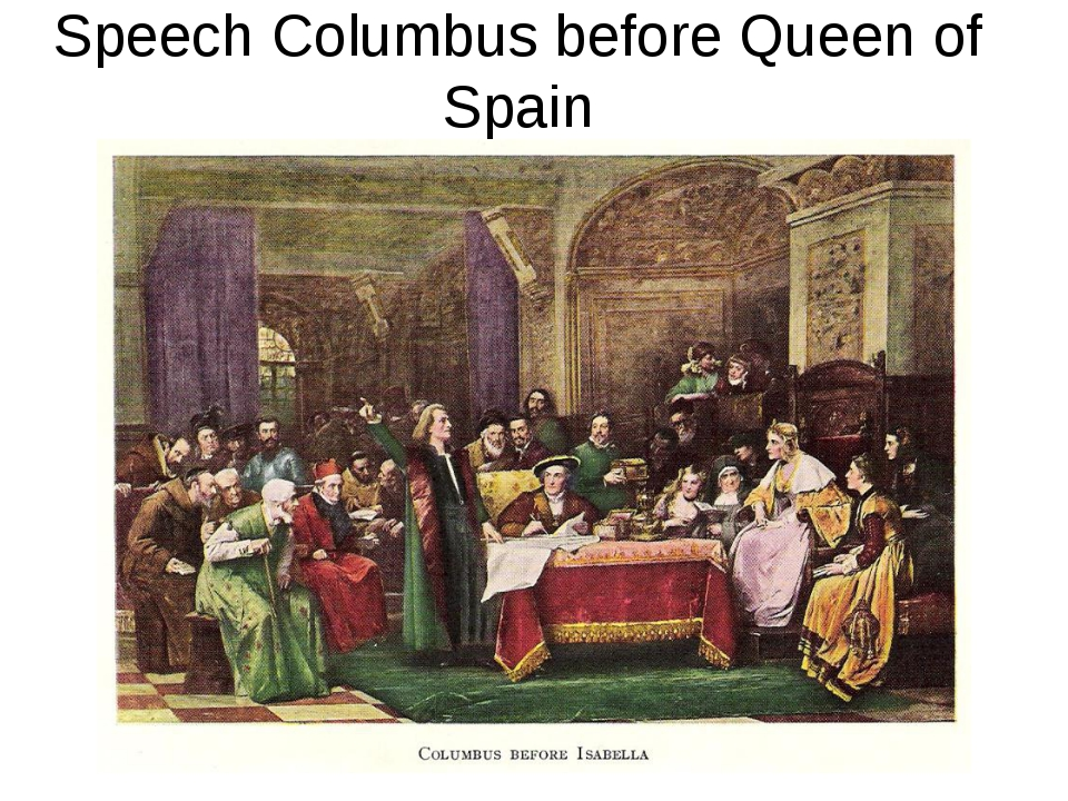 Speech Columbus before Queen of Spain