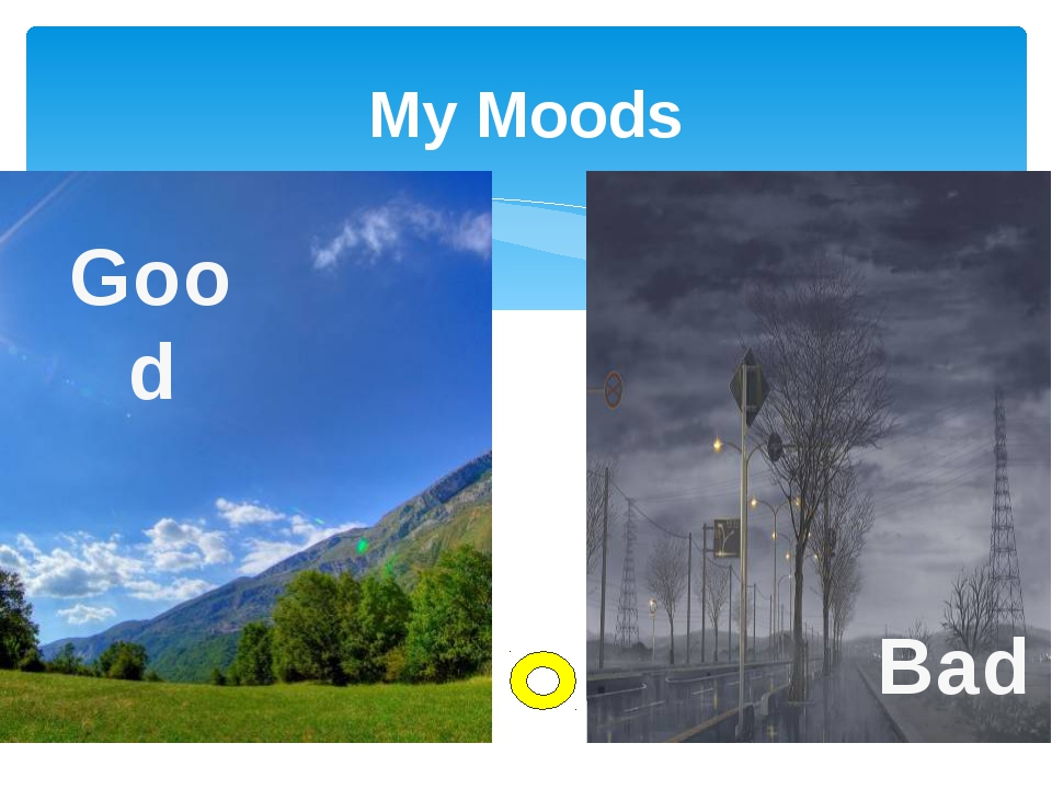 My Moods Good Bad