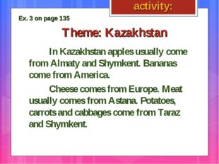 Theme: Kazakhstan In Kazakhstan apples usually come from Almaty and Shymkent