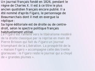 Un journal français fondé en 1826, pendant le règne de Charles X. Il est à ce