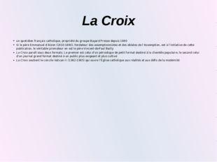 La Croix un quotidien français catholique, propriété du groupe Bayard Presse