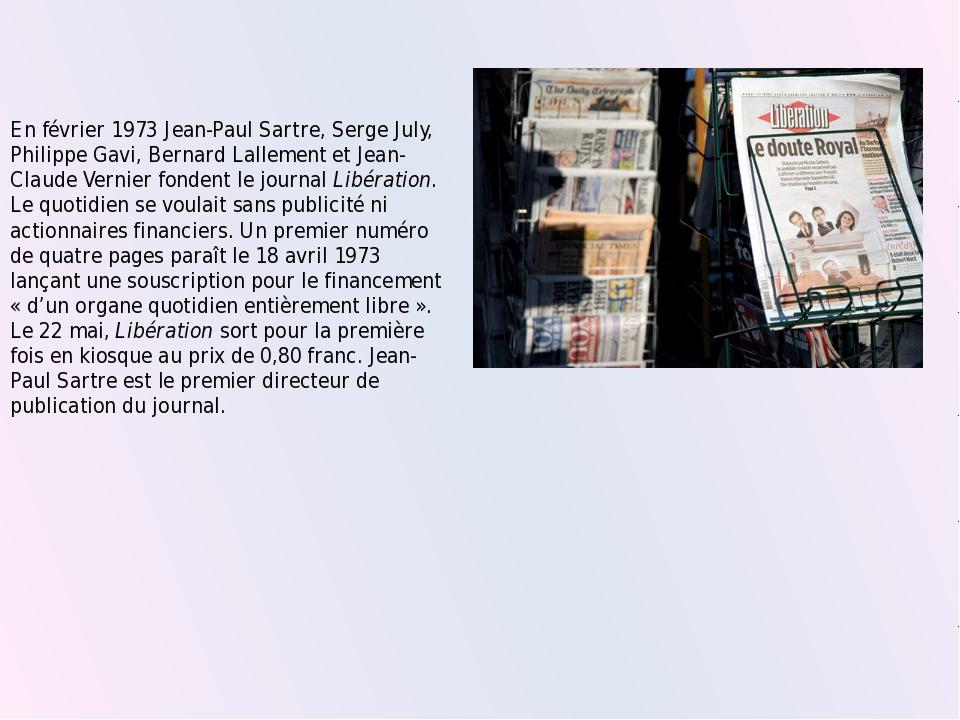 En février 1973 Jean-Paul Sartre, Serge July, Philippe Gavi, Bernard Lallemen...