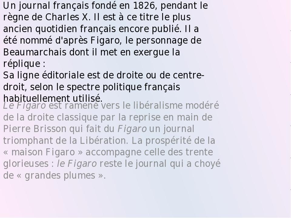 Un journal français fondé en 1826, pendant le règne de Charles X. Il est à ce...