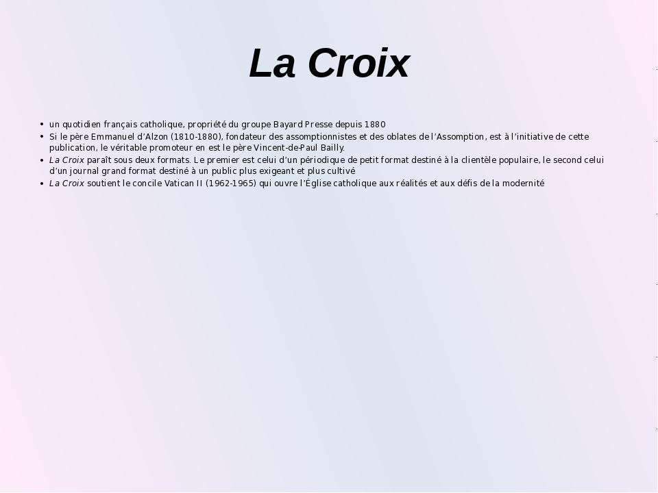 La Croix un quotidien français catholique, propriété du groupe Bayard Presse...