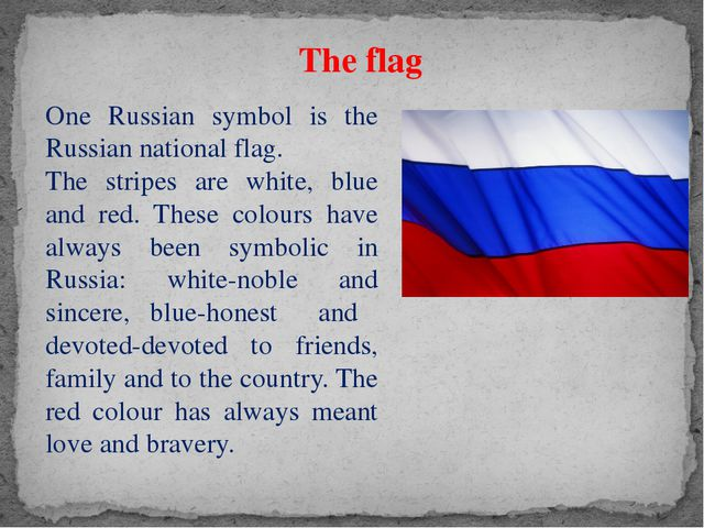 The flag One Russian symbol is the Russian national flag. The stripes are whi...