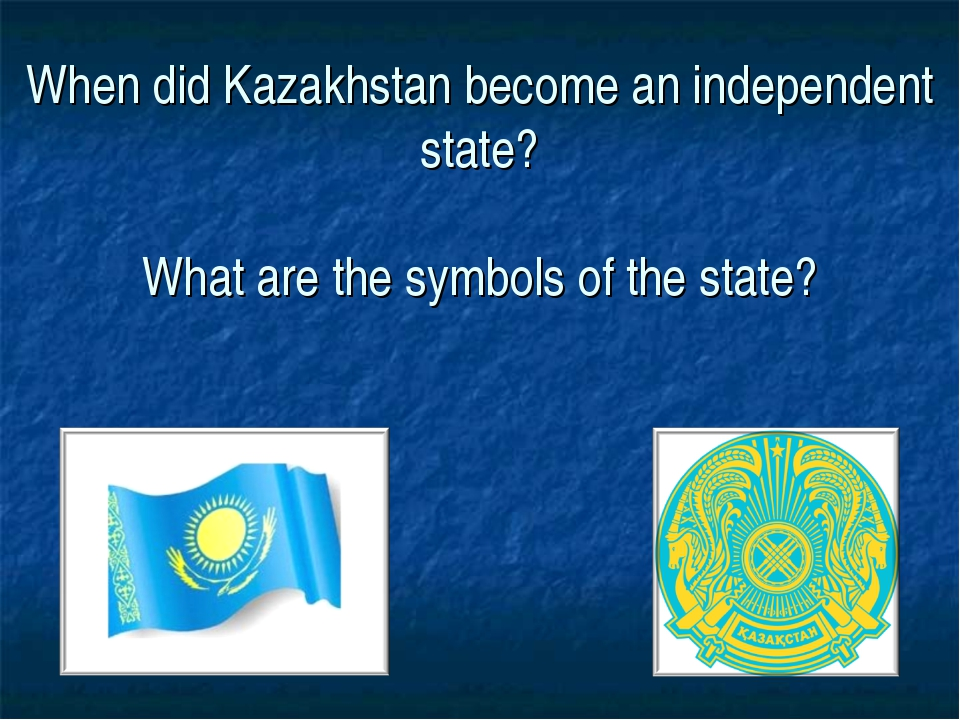 When did Kazakhstan become an independent state? What are the symbols of the...