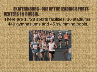 There are 1,728 sports facilities, 16 stadiums, 440 gymnasiums and 45 swimmin