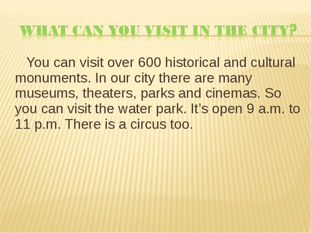 You can visit over 600 historical and cultural monuments. In our city there...