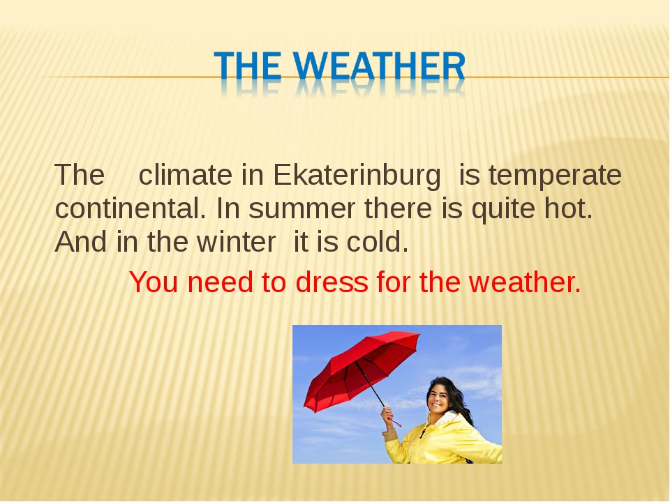 The climate in Ekaterinburg is temperate continental. In summer there is q...