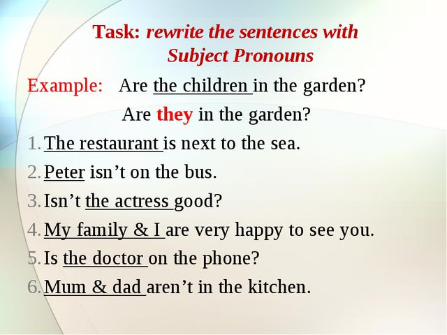 Task: rewrite the sentences with Subject Pronouns Example: Are the children i...