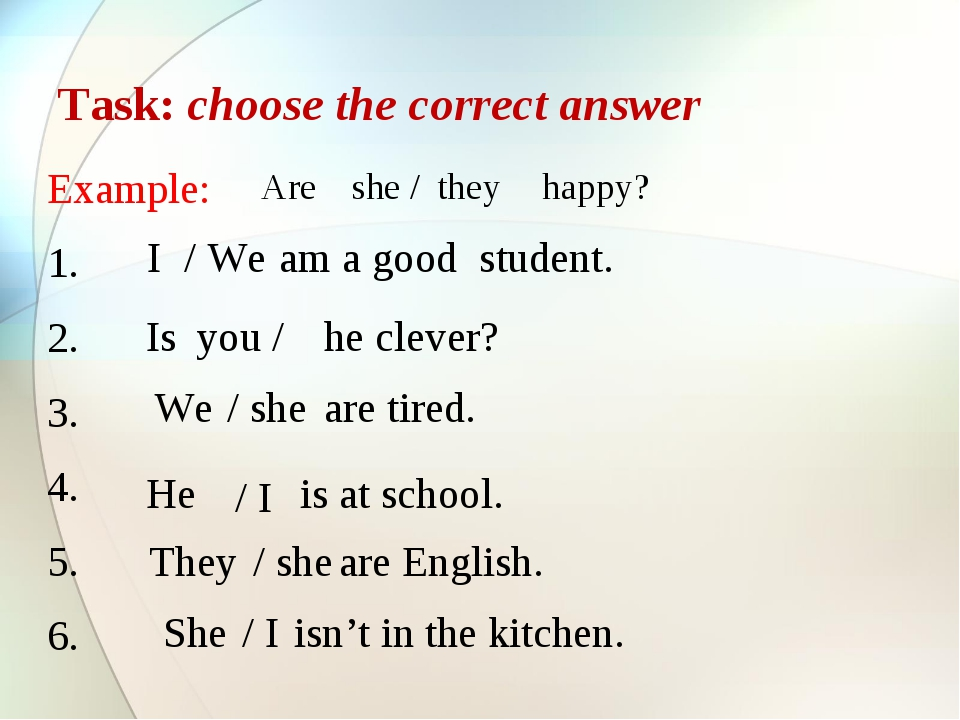 Task: choose the correct answer Example: 1. 2. 3. 4. 5. 6. Are she / they hap...