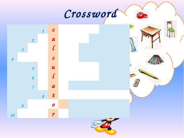 Crossword 1 c 2 a 3 l 4 c 5 u 6 l 7 a 8 t 9 o 10 r