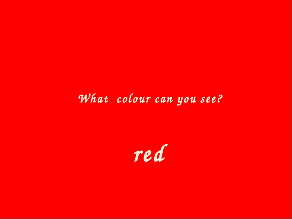 What colour can you see? red