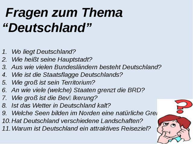 """Fragen zum Thema """"Deutschland"""" Wo liegt Deutschland? Wie heißt seine Hauptst..."""