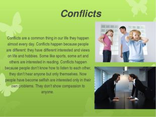 Conflicts Conflicts are a common thing in our life they happen almost every d