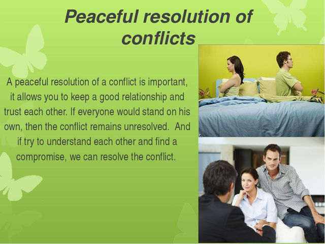 Peaceful resolution of conflicts A peaceful resolution of a conflict is impor...